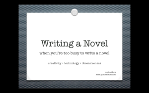 This is the opening screenshot for Yuvi's presentation about fitting novel-writing into one's everyday life.